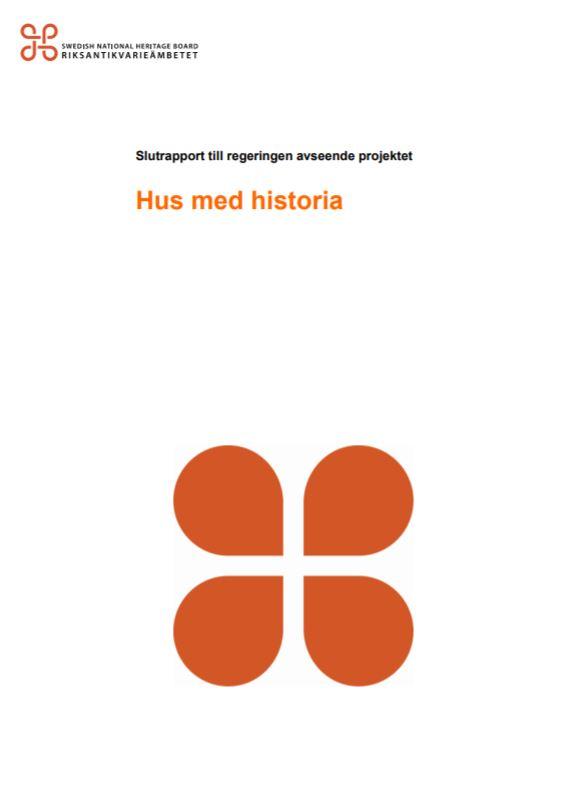 Hus med historia slutrapport till regeringen avseende projektet