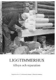 Liggtimmerhus -tillsyn och reparation