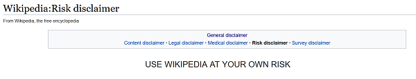 Screenshot of Wikipedia;s risk disclaimer page, saying Wikipedia is used at the user's own risk