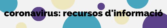 Recursos d'informació coronavirus