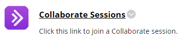 Example link: Collaborate Sessions. Click this link to join a Collaborate session.
