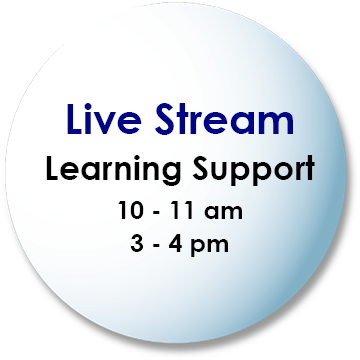 Learning Support - Live Stream 10-11am and 3-4pm