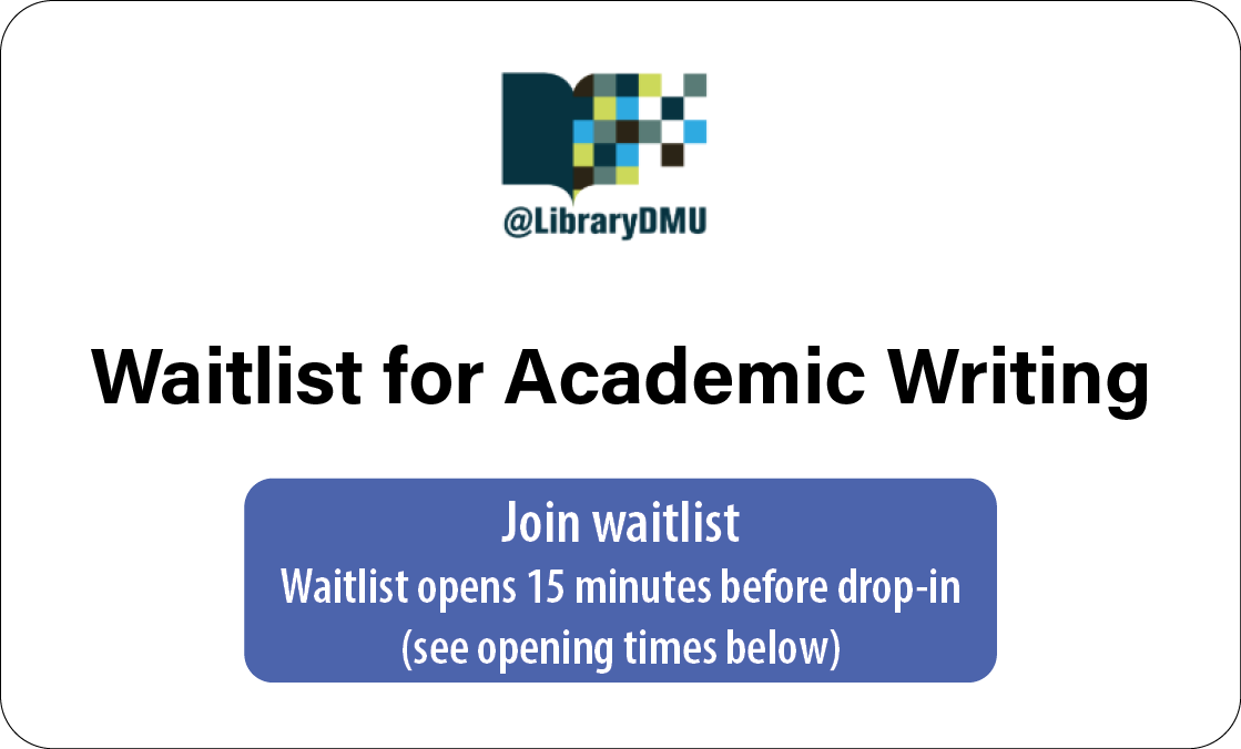 Join waitlist for Academic Writing - opens 15 minutes before drop-in (see opening times below)