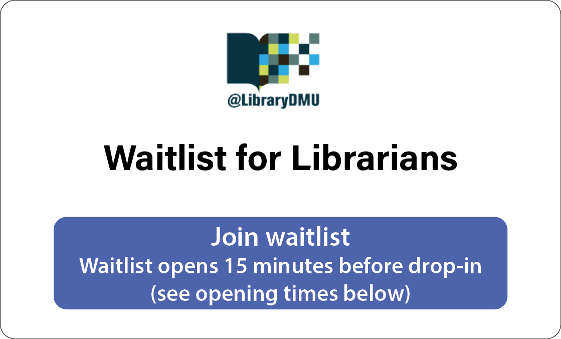 Join waitlist for Librarians - opens 15 minutes before drop-in (see opening times below)
