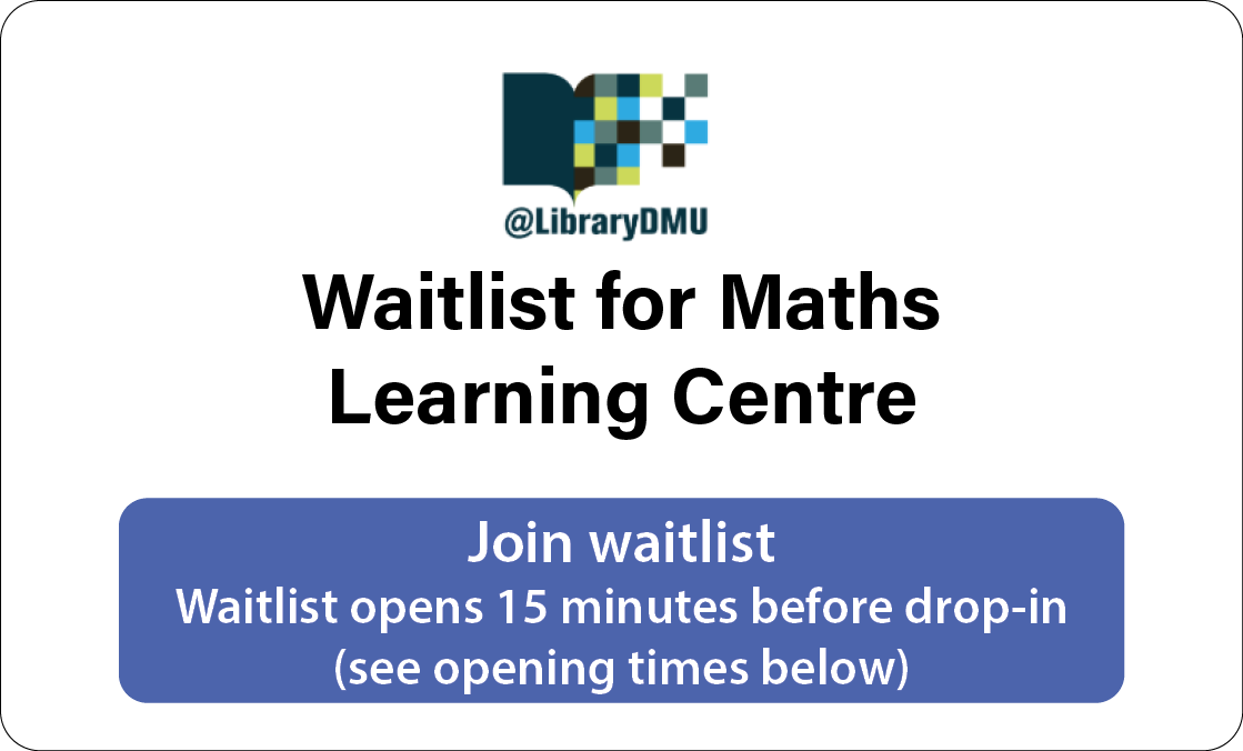 Join waitlist for Maths Learning Centre - opens 15 minutes before drop-in (see opening times below)
