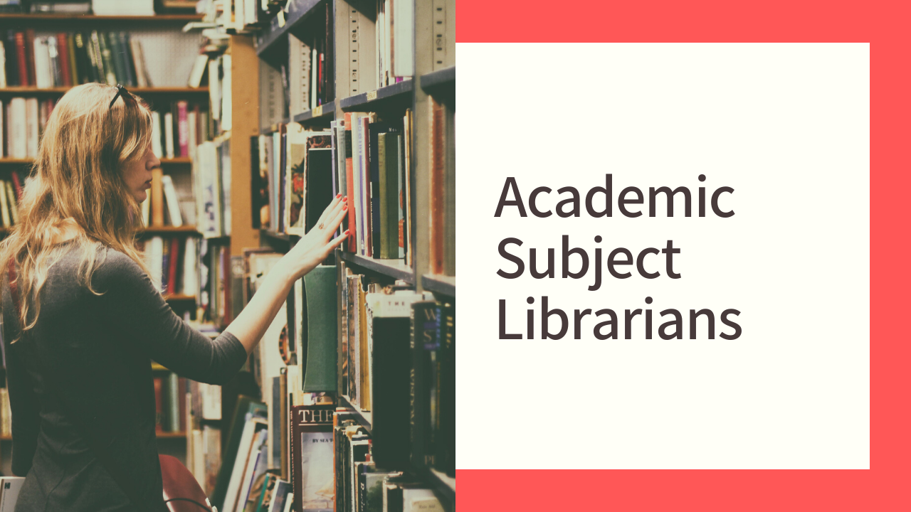 ASL banner featuring someone selecting books from a shelf and the text 'Academic Subject Librarians'